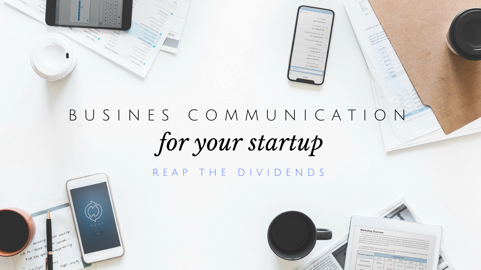 Poster: Business communication for your startup - reap the dividends.