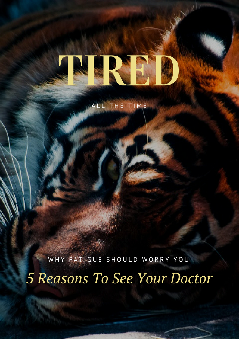 A magazine cover with a tiger lying on the ground serving as a backdrop to the headline: Tired All The Time ? 5 Real Reasons To Visit Your Doctor