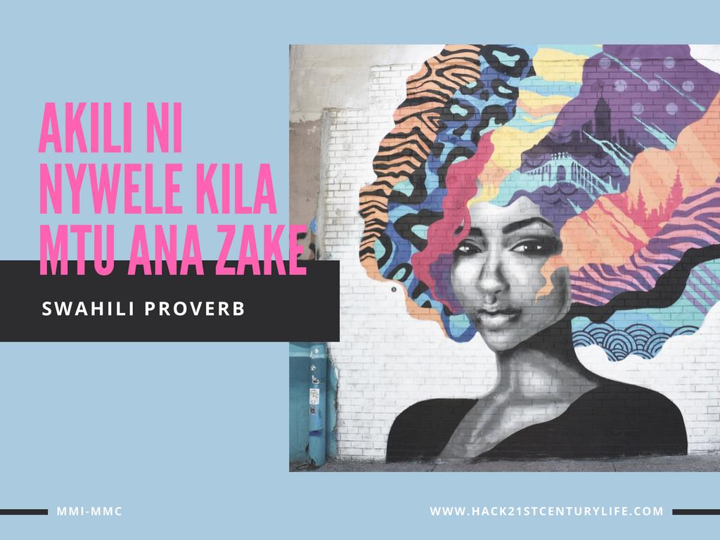 A swahili proverb on hair: Akili ni nywele kila mtu ana zake