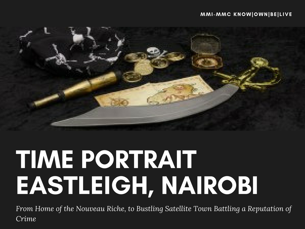 A pirates tools of trade include a dagger, bandana, telescope and treasure map all which come in handy in unpacking Nairobi' Eastleigh's neighborhood as to sucessfully do that, one needs to follow the money and watch their back while at it.