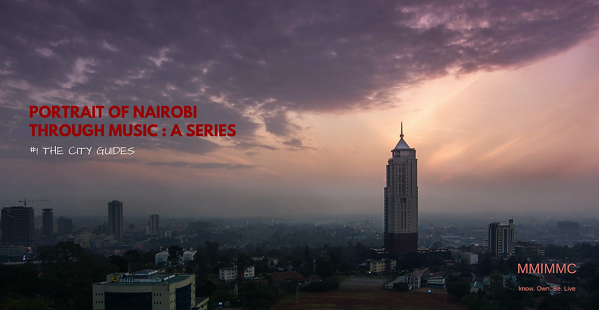 The words- Portrait of Nairobi Through Music: A seies, the Nairobi City guides; upon the city's citysacpae at dawn