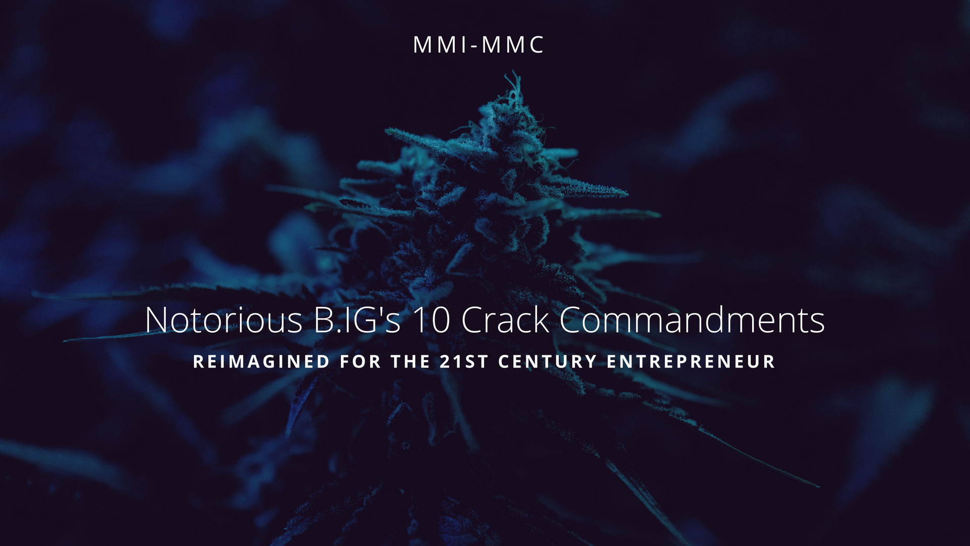 Poster: 10 crack commandments for 21st century entrepreneur featuring image of marijuana bud