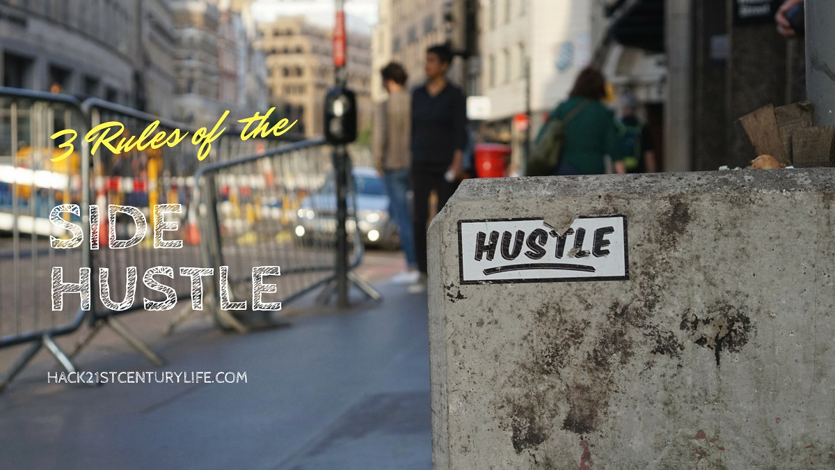Poster: 3 rules of the side hustle, featuring street walk with pavement written 'hustle'