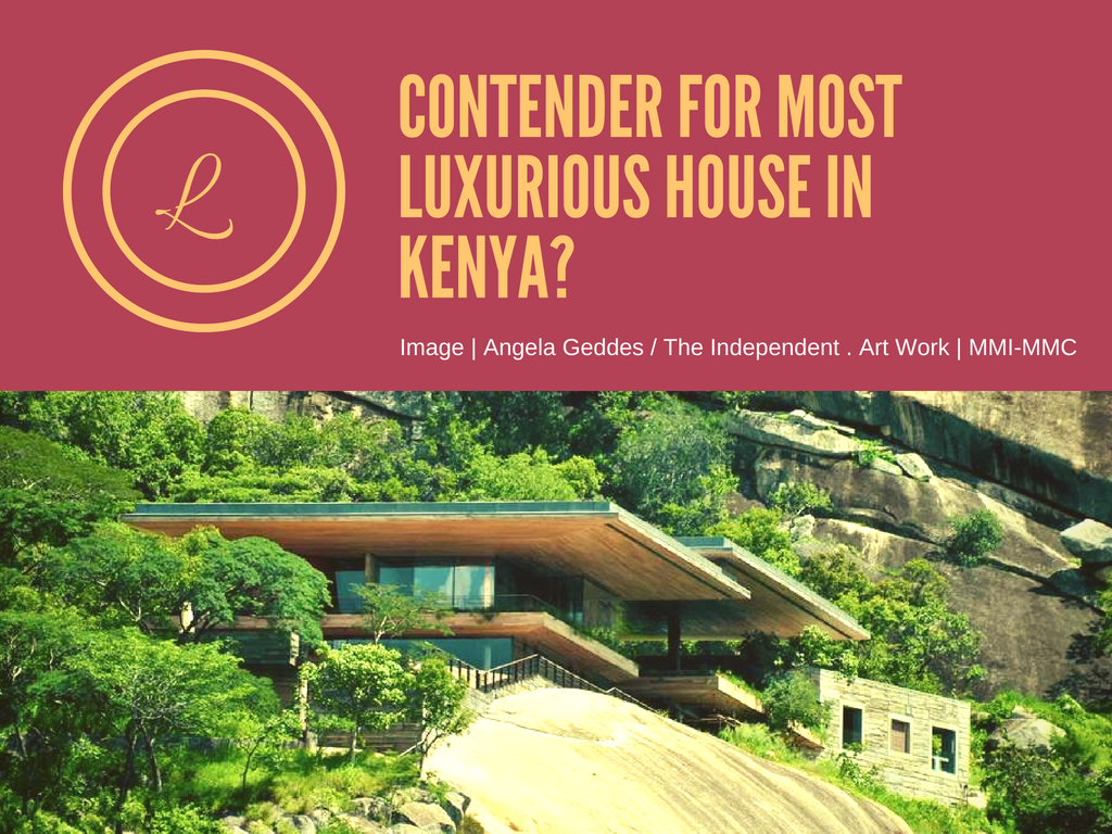 poster: contender most luxurious house in Kenya with an image of a house built within a rocky cliff